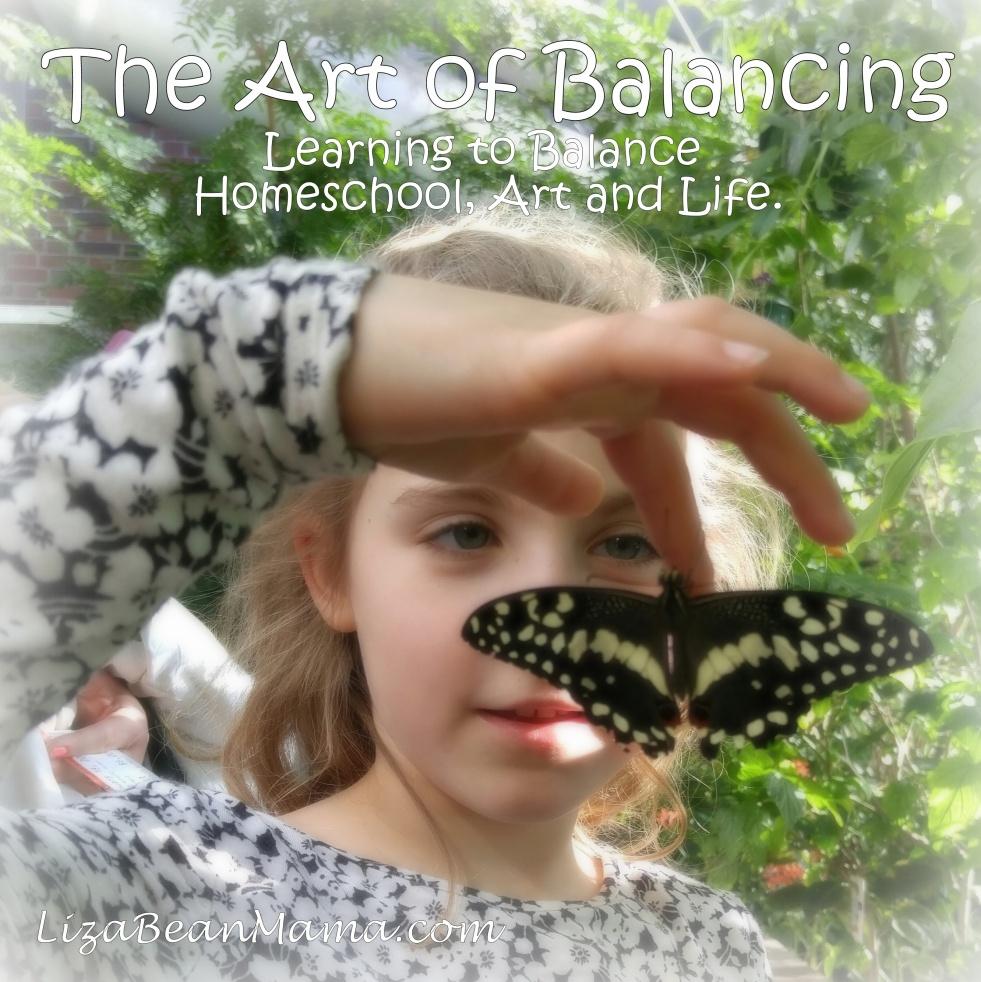 Balancing homeschool, art, and life.